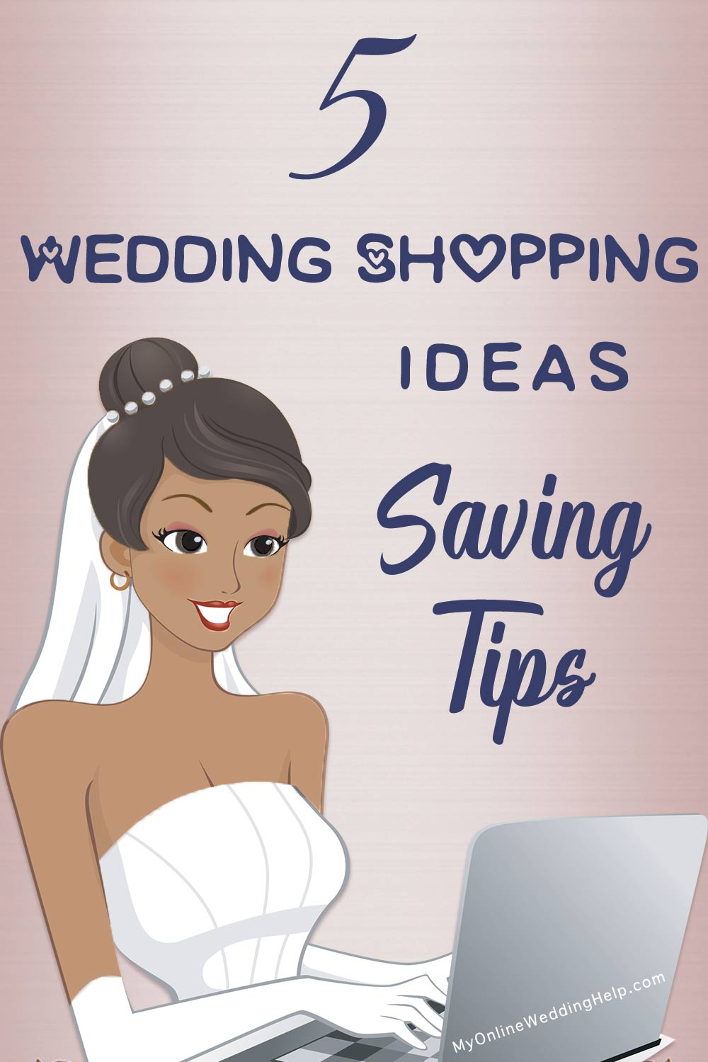 5 wedding shopping ideas, with saving tips. Follow these rules and you'll be surprised how much your wedding savings can add up. Learn more on the My Online Wedding Help blog. #MyOnlineWeddingHelp #WeddingSavings