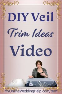 Trim and edging Ideas for your DIY Veil. Watch the video or read on the My Online Wedding Help Blog. #DIYVeil #VeilTrim