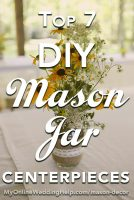 DIY Rustic Mason Jar Decorations for a Country Wedding. Here are some simple DIY mason jar centerpiece ideas for your next country theme event or wedding reception. #BudgetWeddingBlog #DIYWeddingIdeas #MyOnlineWeddingHelp #MasonJarDecorations #MasonJarCenterpieces #CountryWeddingDecor #CountryWeddingIdeas #RusticWeddingDecor #RusticWeddingIdeas #RusticWedding #WeddingCenterpieces #RusticCenterpieces #CountryThemeWedding #WeddingReceptionIdeas