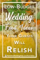 Wedding food inspiration on a budget. A low budget doesn't have to mean a boring wedding menu. Here are ideas for making your food unique while still keeping the costs low.