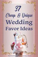 37 Cheap and Unique Wedding Favor ideas. Blog post title image.