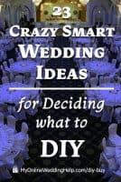 23 Crazy Smart Wedding Ideas for Deciding what to DIY