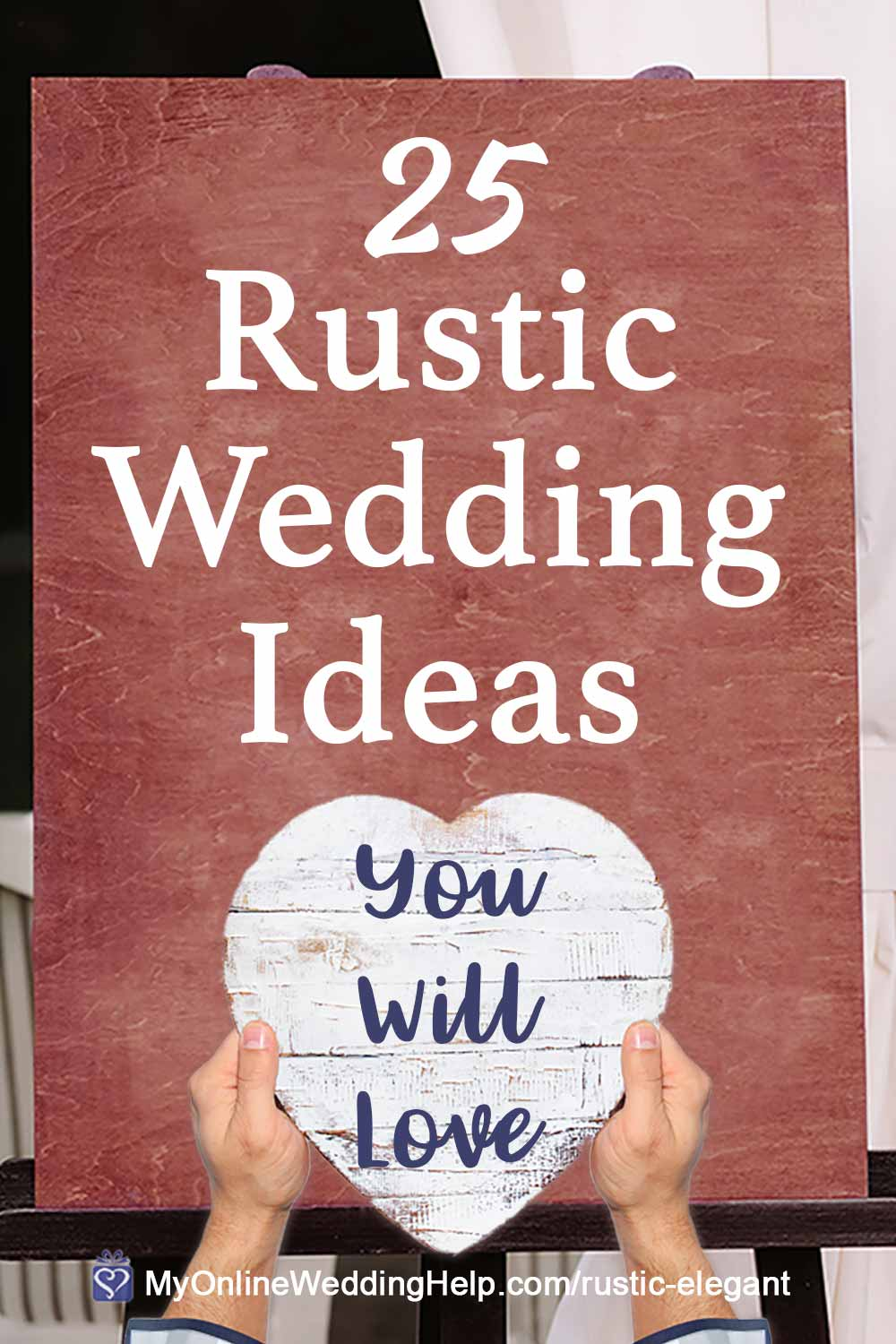 25 Rustic Elegant Wedding Ideas You Will Love - My Online Wedding Help. Wedding  Planning Tips & Tools