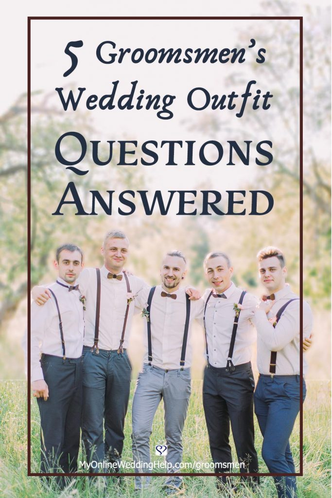 Groomsmen's wedding attire questions answered.