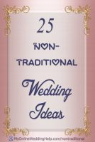 Some nontraditional wedding ideas you may have missed thinking about as you plan your wedding...like having groomspeople and bridespeople (instead of bridesmaids and groomsmen) or having the centerpieces do double duty as mini dessert stations. Get more inspiration on the My Online Wedding Help blog. #MyOnlineWeddingHelp #NontraditionalWedding #WeddingIdeas