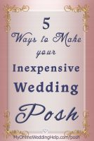 Top 5 Ways to Posh Up Your Wedding on a Budget 7