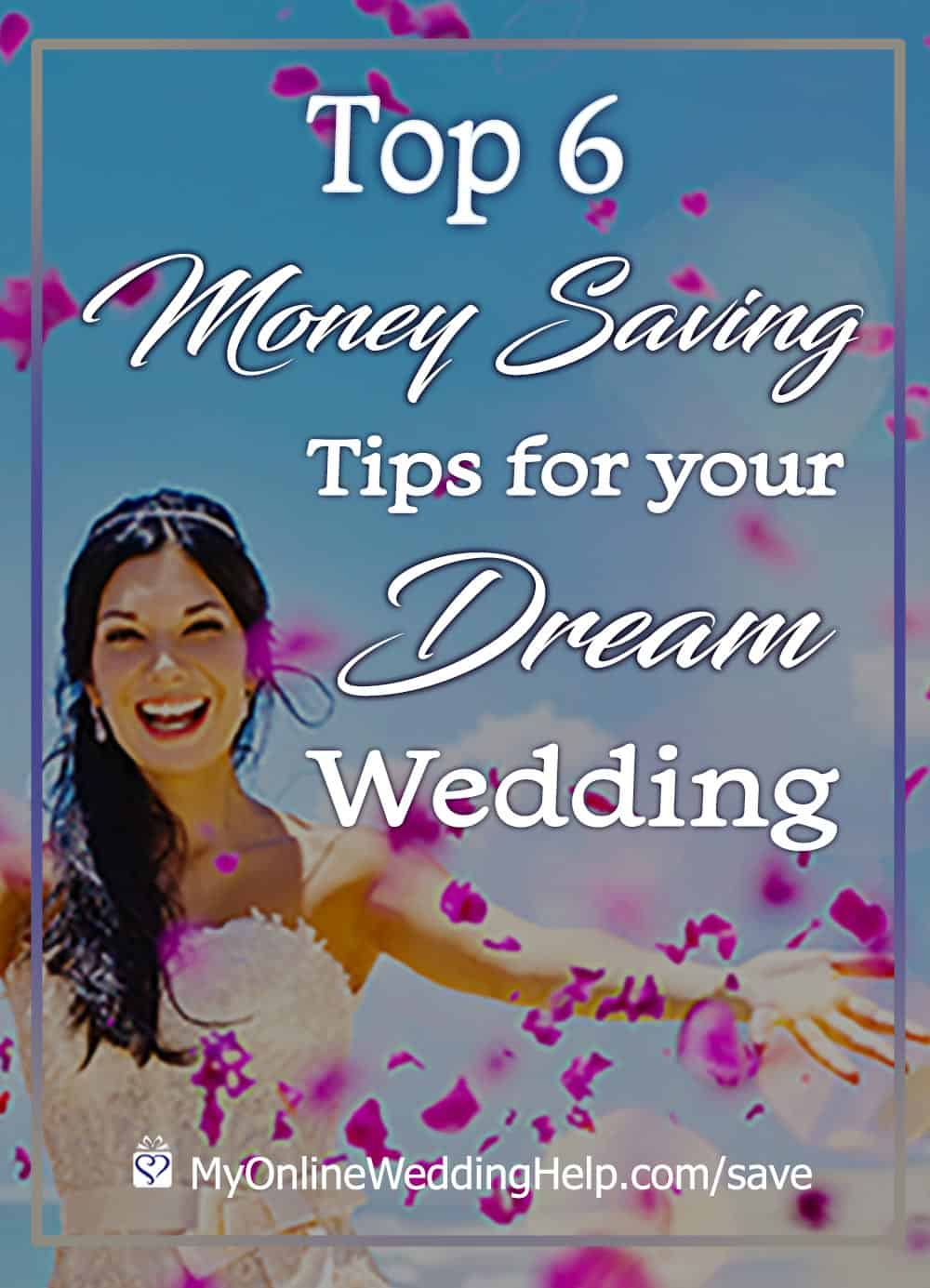 6 Money Saving Tips for Your Dream Wedding