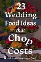 23 Wedding Food Ideas that Chop Costs
