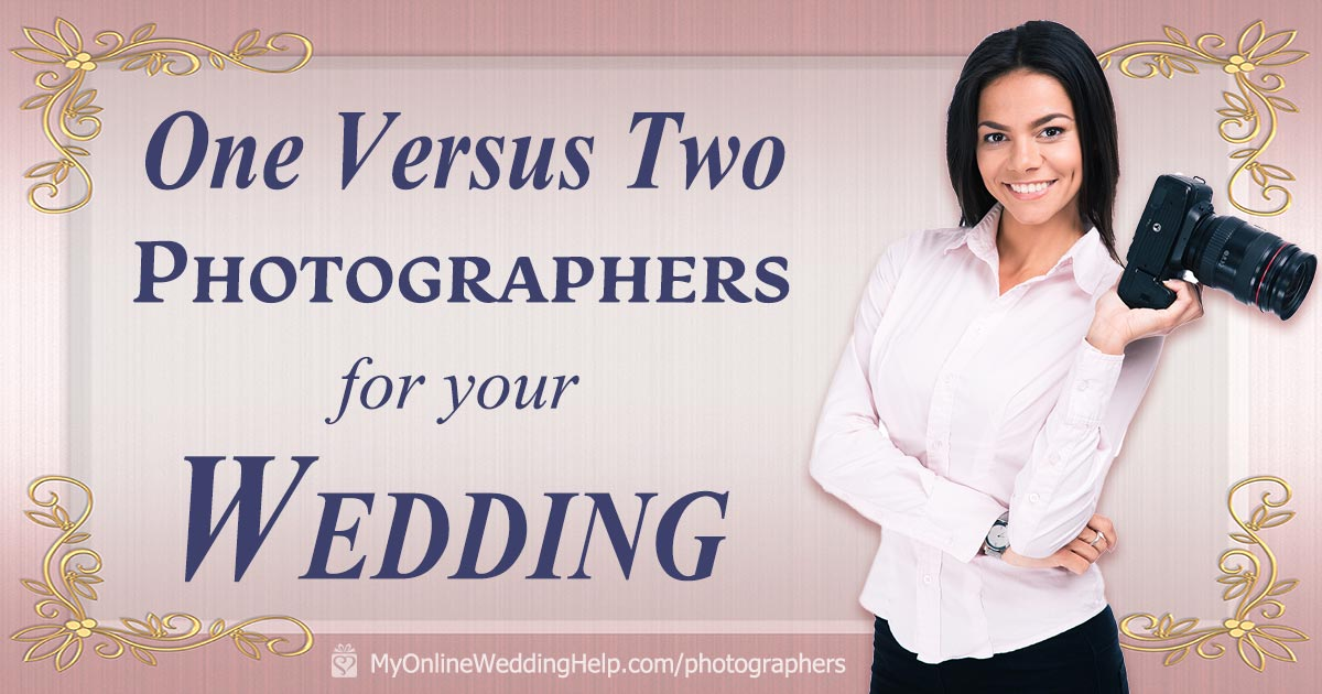 One versus two photographers for your wedding. How many wedding photographers do you need?