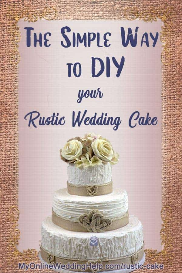 How To Diy Rustic Wedding Cake Decorating 3 Simple Techniques My Online Wedding Help Wedding Planning Tips Tools