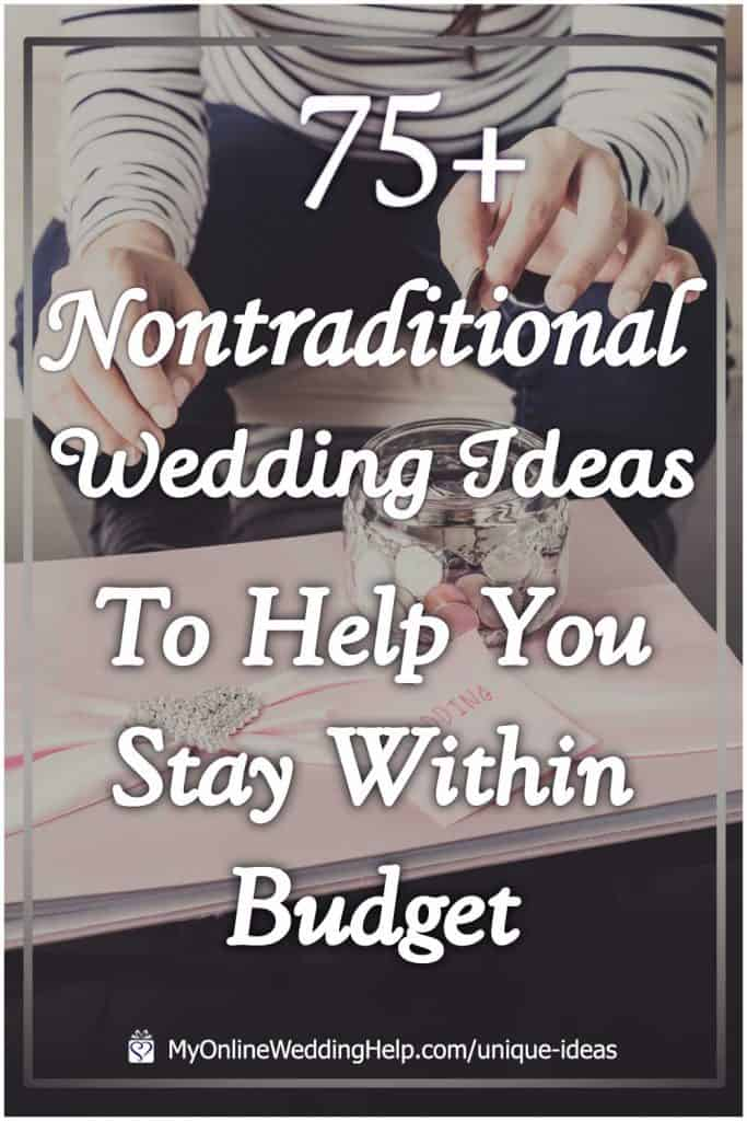 75+ Nontraditional Wedding Ideas to Help You Stay Within Budget