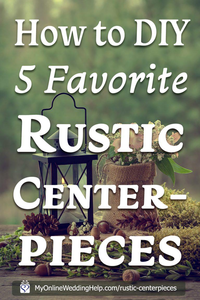 How to Sort of DIY Five Favorite Rustic Wedding Centerpieces - My Online  Wedding Help. Wedding Planning Tips & Tools