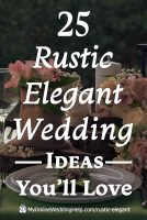 25 Rustic Elegant Wedding Ideas You Will Love 1