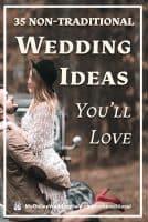 35 Non Traditional Wedding Ideas You'll Love