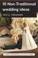 10 Non-Traditional Wedding Ideas You'll Treasure