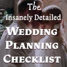 Insanely Detailed Wedding Planning Checklist