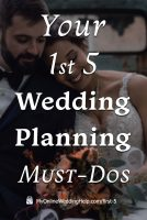 Your First Five Wedding Planning Must Dos