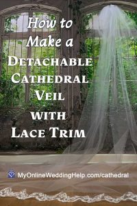 How to Make a Detachable Cathedral Veil with Lace Trim