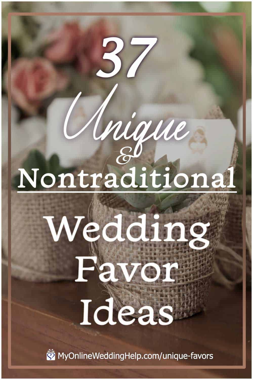 37 Unique Nontraditional Wedding Favor Ideas