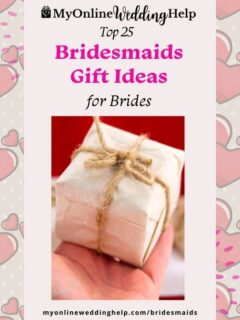 Top 25 Bridesmaid Gift Ideas for Brides.