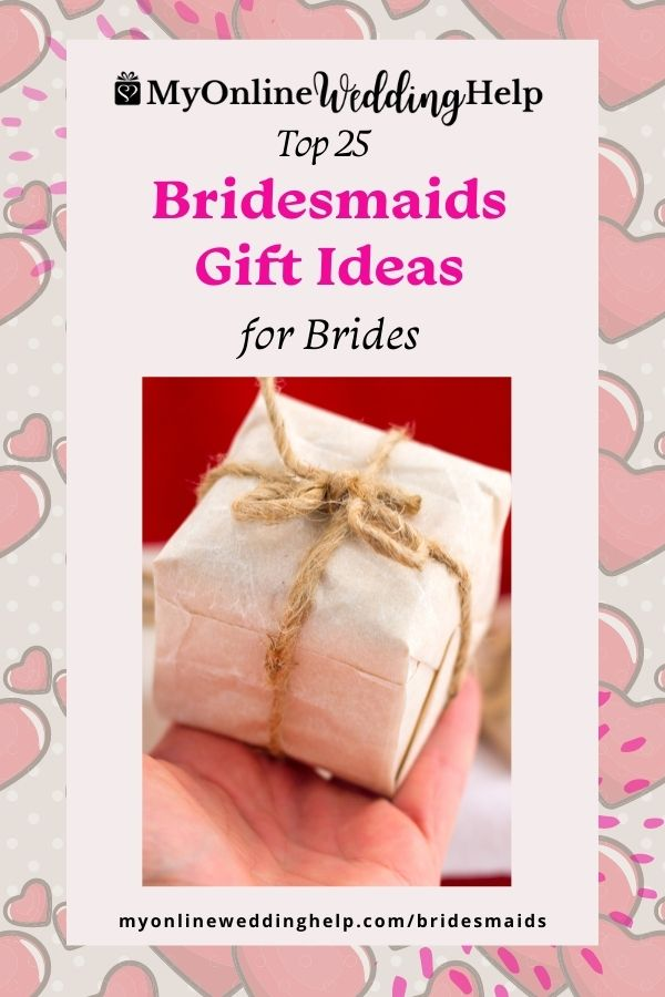 Top 25 Bridesmaid Gift Ideas for Brides.