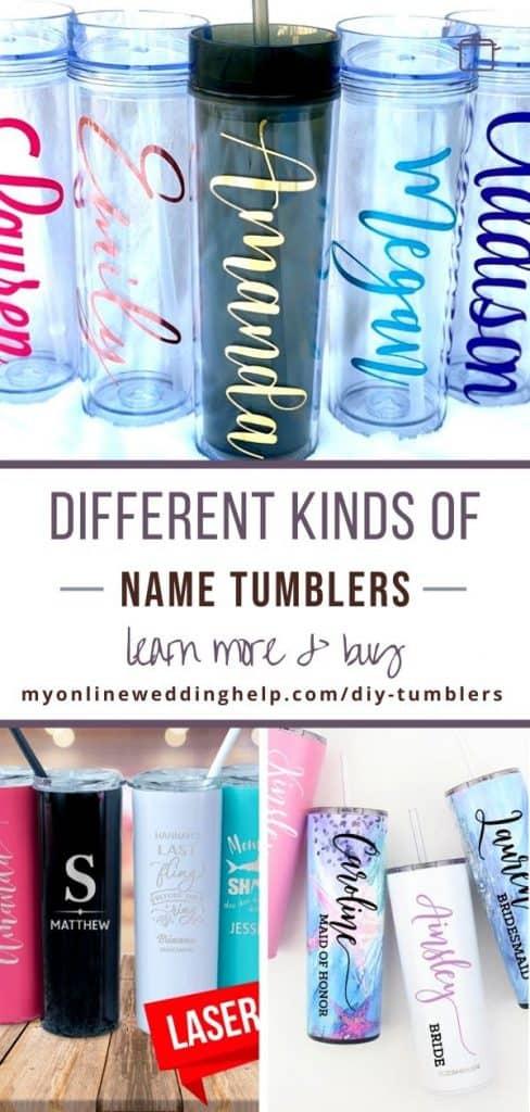 Different Kins of Name Tumblers. Buy on MyOnlineWeddingHelp.com