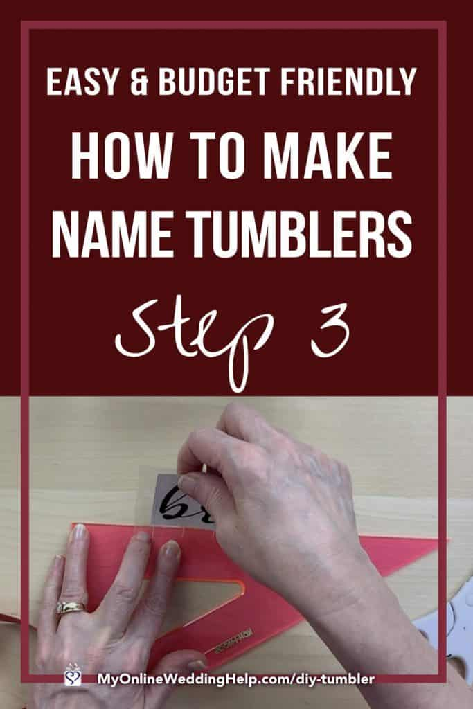 Step 3 - easy and Budget Friendly. How to DIY Tumblers.
