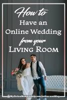 How to Have an Online Wedding from Your Living Room