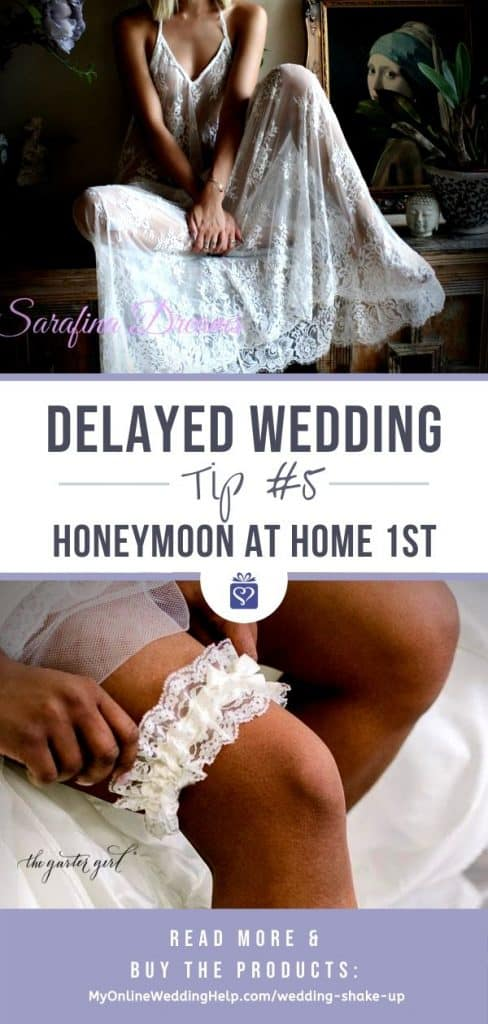 Delayed Wedding Tip 5. Honeymoon at Home 1st