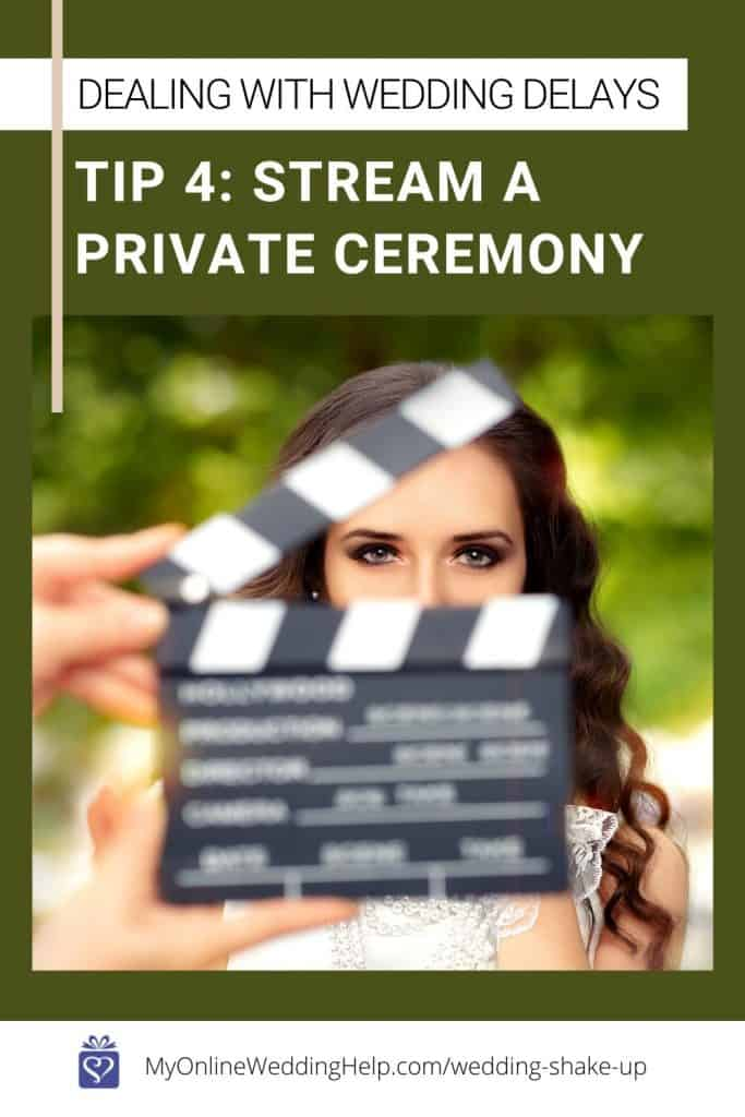 Dealing with Wedding Delays Tip 4. Stream a Private Ceremony