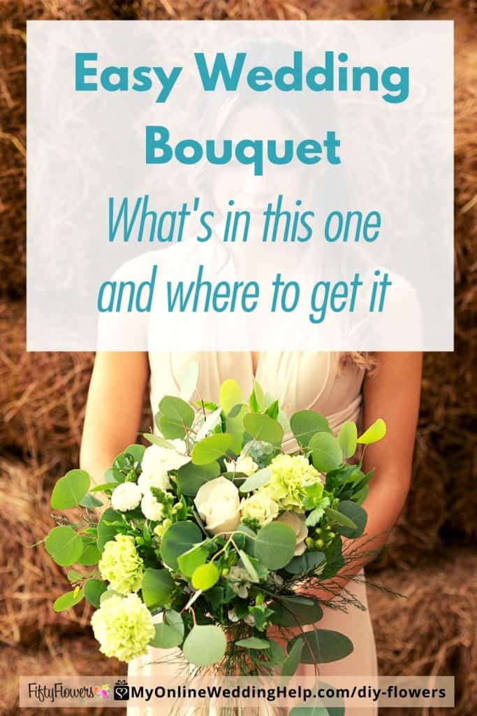 Easy Wedding Bouqet - What goes in this one and where to get it.
