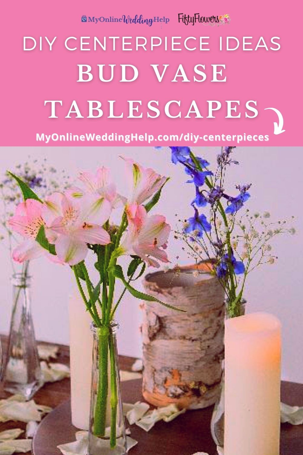 DIY Centerpiece Ideas. Bud Vase Tablescapes on a pin background. With photo of flowers in bud vases, candles, and bark candleholders on a table.