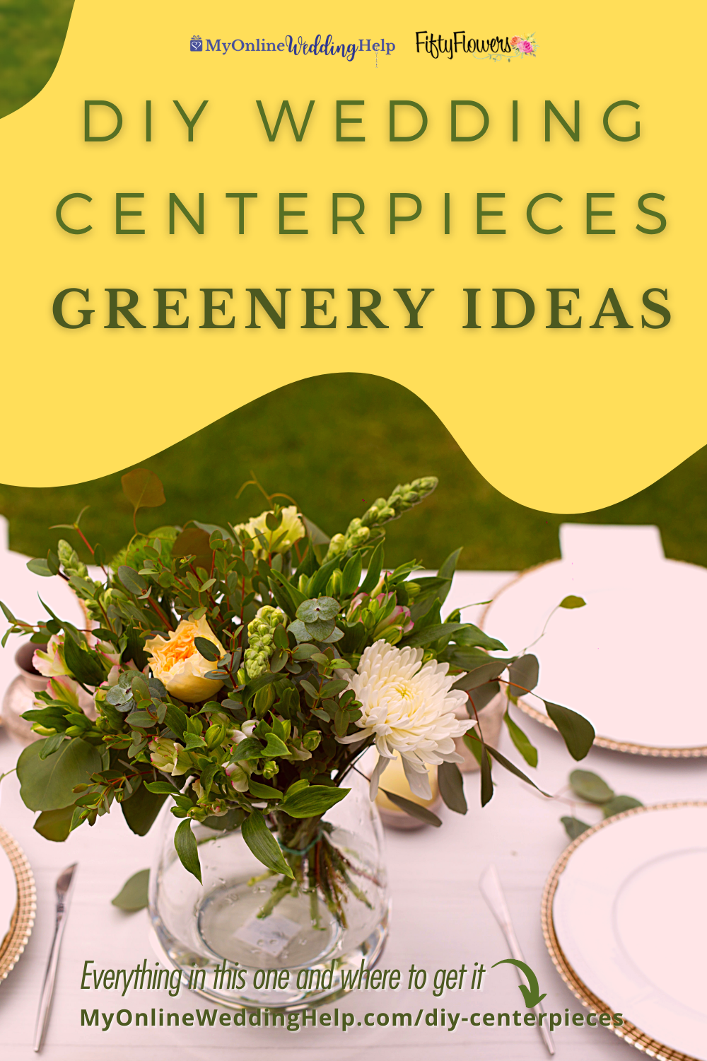 DIY wedding centerpieces - greenery ideas. With a photo of green centerpiece with flowers setting on a table.