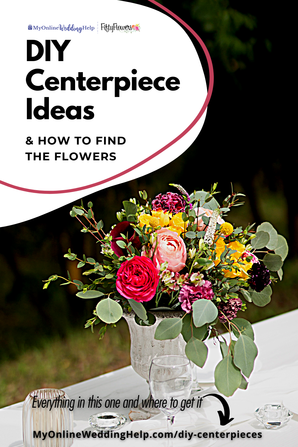 DIY Centerpiece Ideas & How to Find the Flowers text with picture of centerpiece.